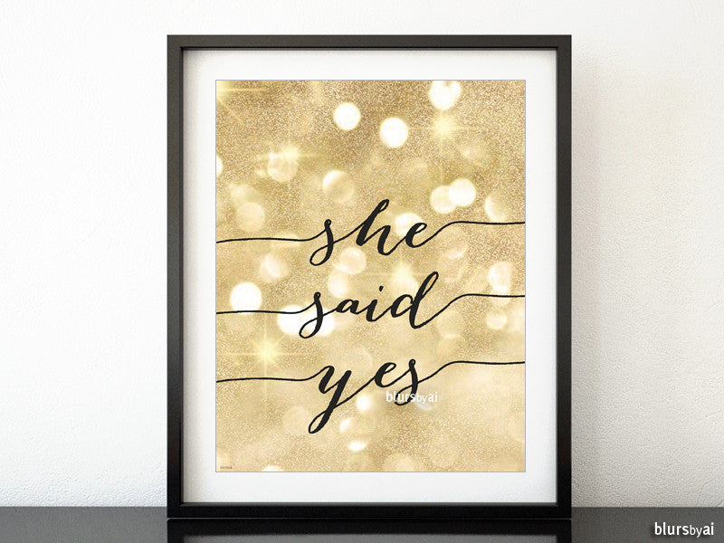 She said yes printable calligraphy and gold glitter sign