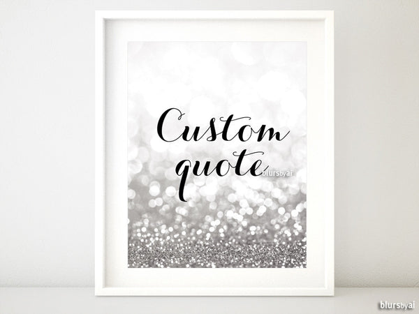 Custom quote in this style - silver glitter or blush and silver glitter from the Norah collection