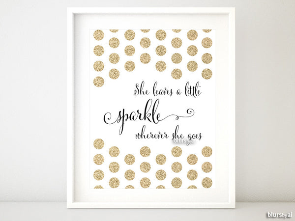 She leaves a little sparkle wherever she goes quote printable in black and gold glitter