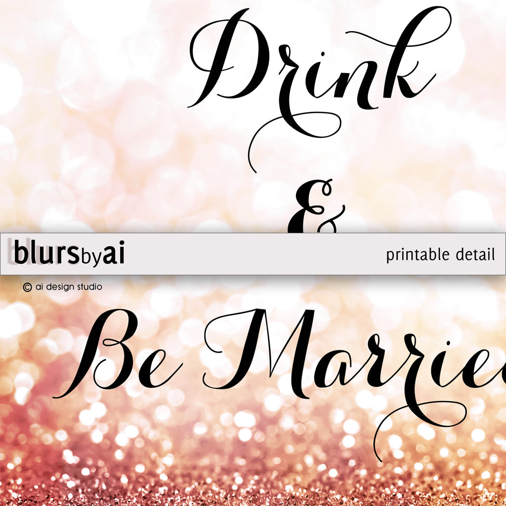 Eat drink and be married printable sign in rose gold glitter