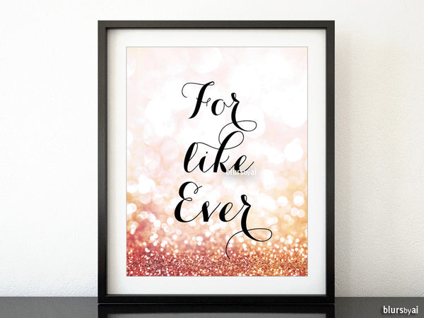 For like ever, rose gold printable sign