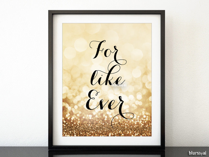 For like ever, gold printable sign