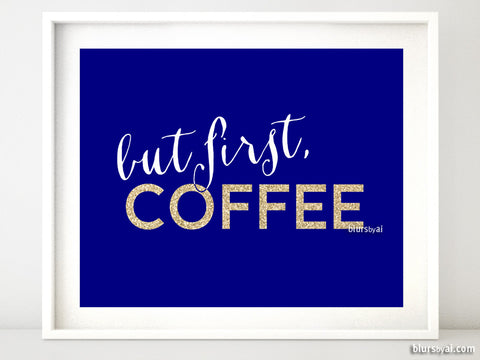 But first coffee, printable kitchen decor in navy blue and gold glitter