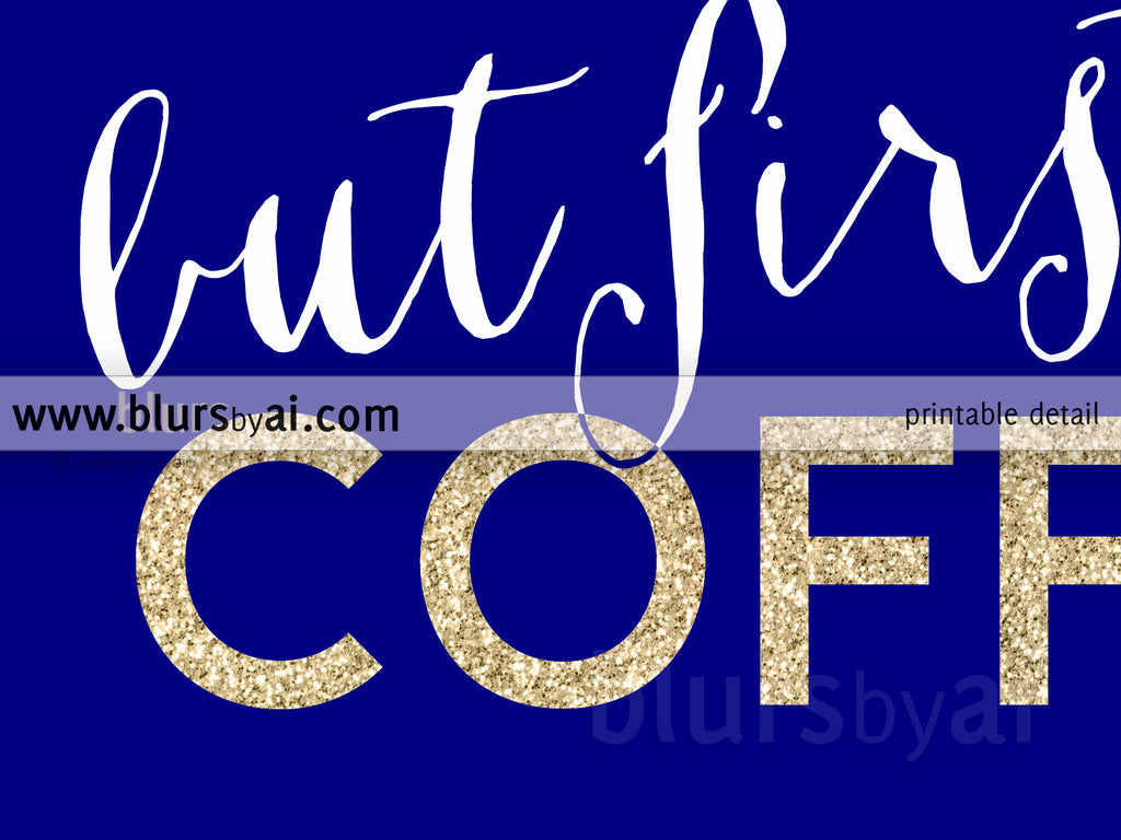 But first coffee, printable kitchen decor in navy blue and gold glitter - Personal use