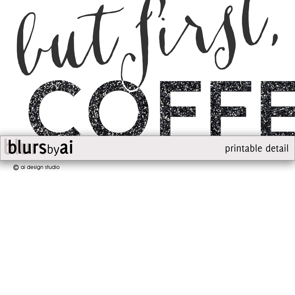 But first coffee quote printable in black and white - Personal use