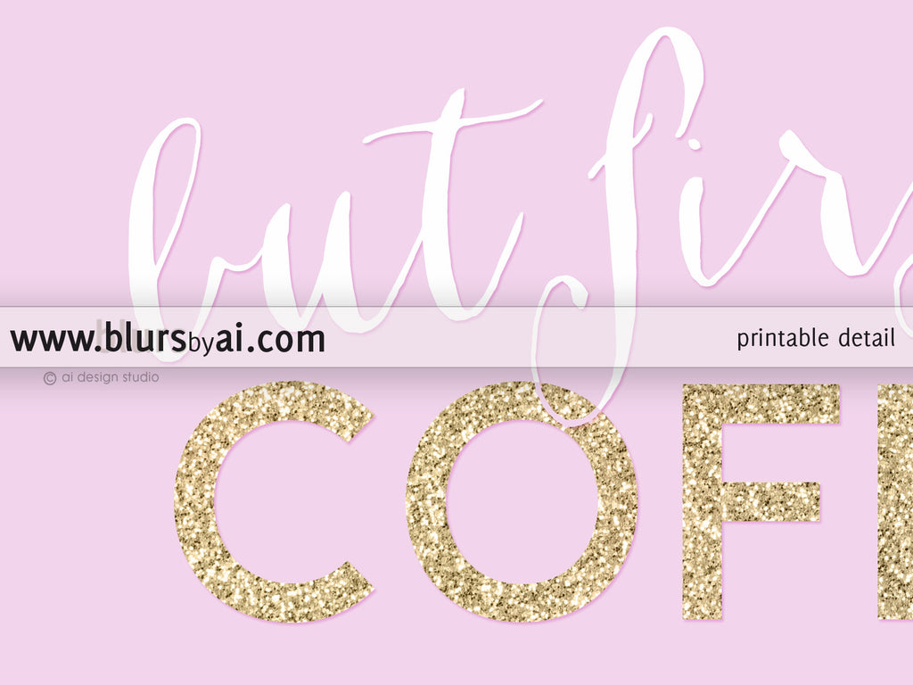But first coffee, printable home decor in light pink and gold glitter - Personal use