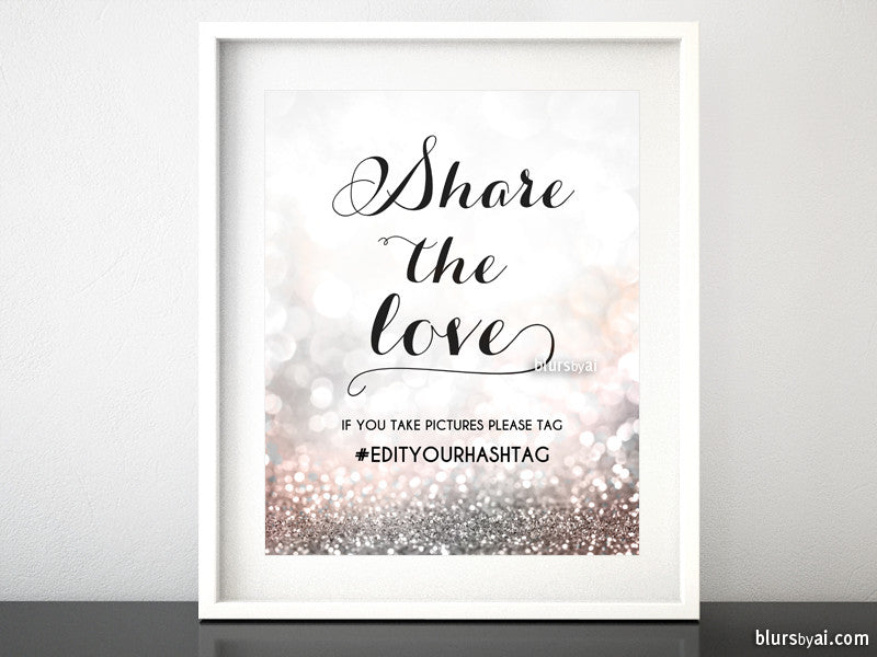 "Custom printable wedding or party hashtag sign ""Share the love"" in blush and silver glitter"