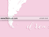 Printable world map in white and pink, dream big little one in 36x24""