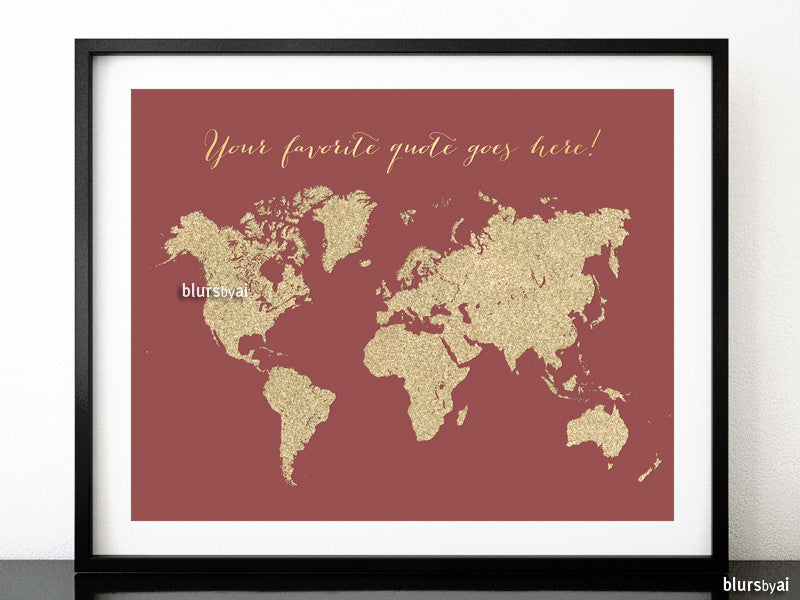 Custom quote, marsala and gold glitter world map