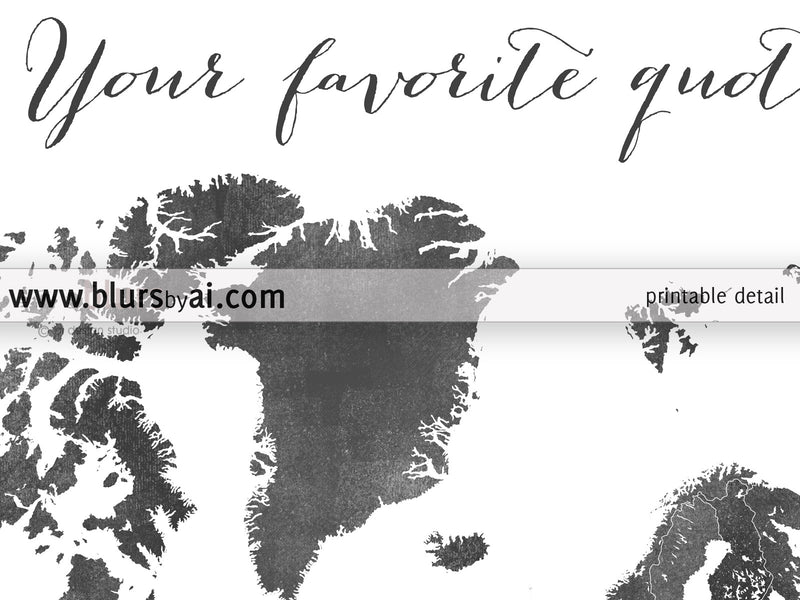 Custom quote - printable gray world map with countries in distressed texture. Color combo: Byron