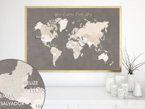 Custom quote - printable world map with countries in neutrals and distressed texture. Color combo: Earth colors