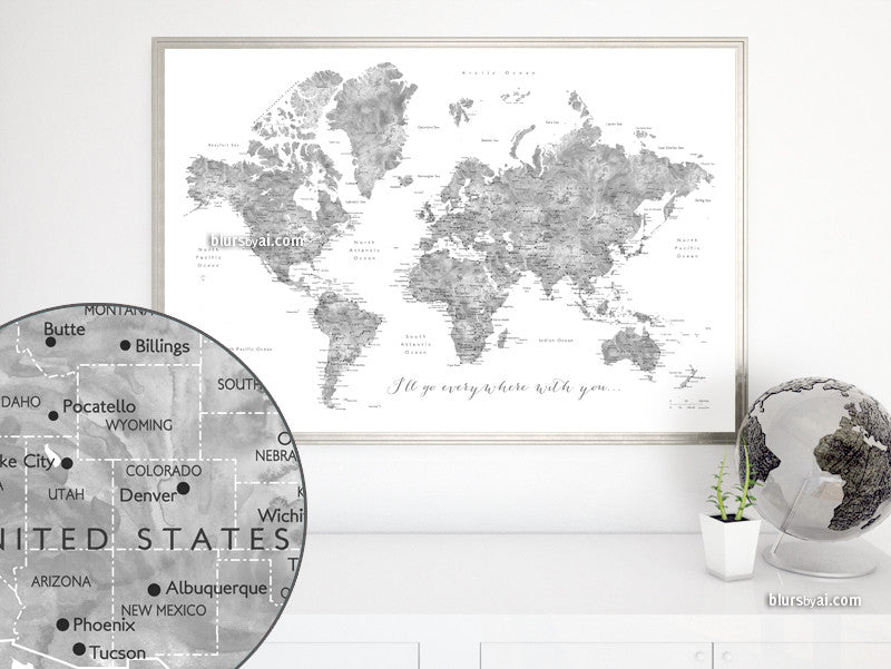 "Grayscale watercolor printable world map, I'll go everywhere with you, large 36x24"" - For personal use only"
