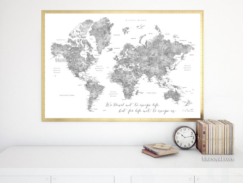 We travel not to escape life, grayscale watercolor printable world map, large 36x24""