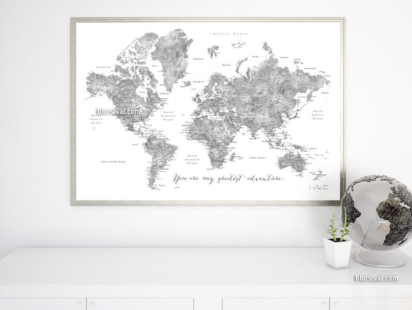 You are my greatest adventure, grayscale watercolor printable world map, large 36x24""