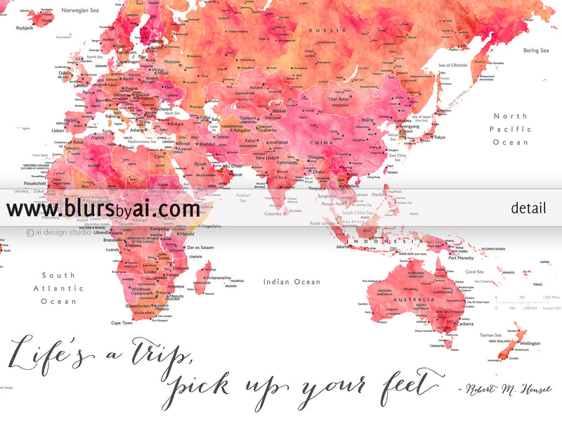 "Printable world map in orange and pink watercolor featuring the inspirational quote ""Life's a trip, pick up your feet, large 36x24"" - For personal use only"