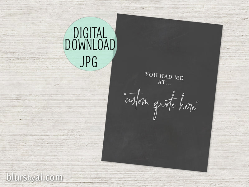 "Custom PRINTABLE love card ""You had me at..."" in chalkboard style"