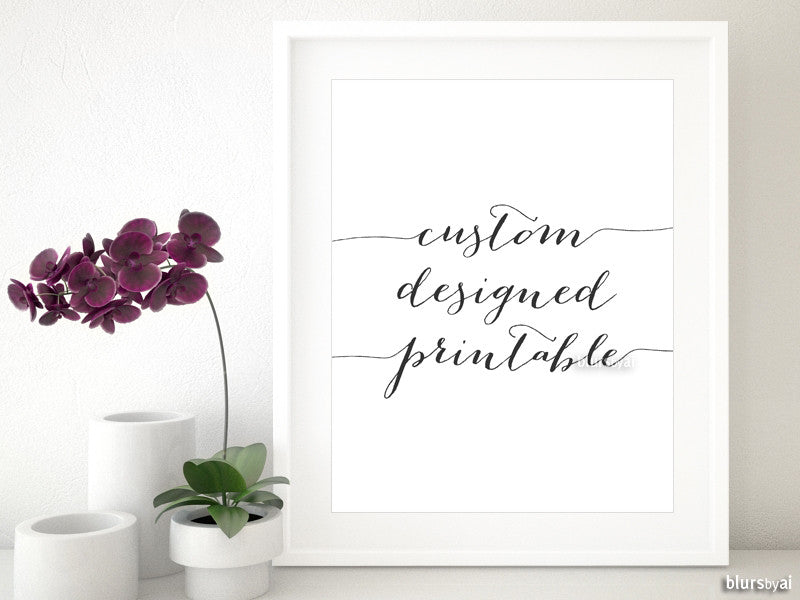 Custom Designed Printable