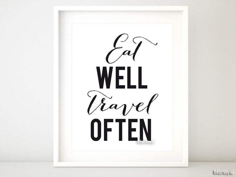 Eat well travel often quote printable art