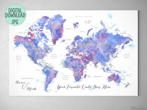 Custom quote - blue and purple watercolor printable world map with cities, capitals, countries, US States... labeled. Color combination: Zora
