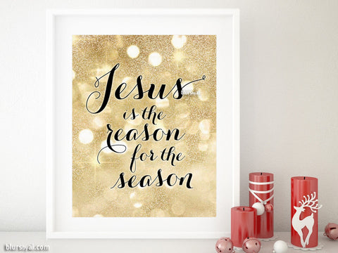 Jesus is the reason for the season printable Christmas decor in gold glitter bokeh