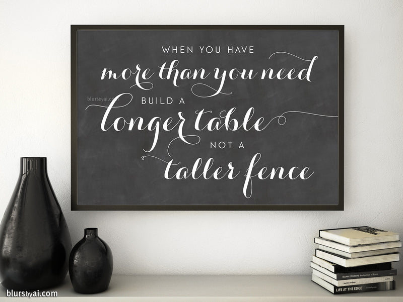 When you have more than you need build a longer table, chalkboard printable art