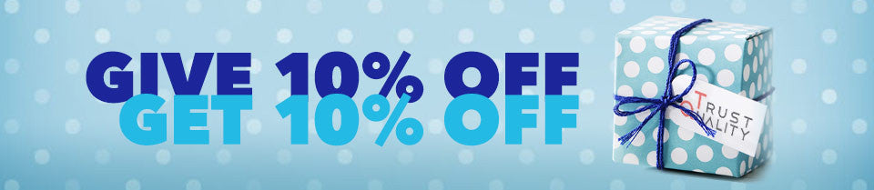Give 10% OFF & Get 10% OFF!