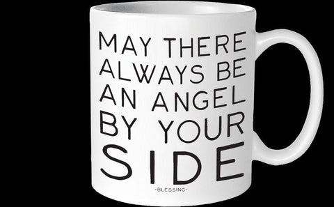 may there always be an angel by your side quote mug