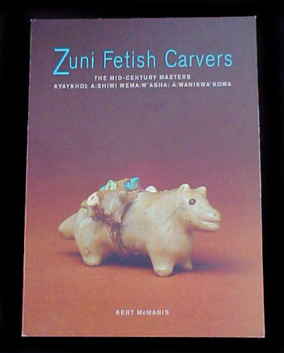 Zuni Fetish Carvers The Mid-Century Masters