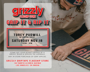 Grip it and Rip it with Torey Pudwill and Special guest!