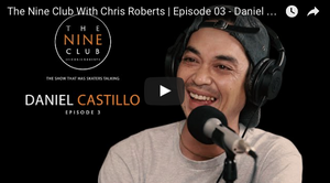 The Nine Club With Chris Roberts | Episode 03 - Daniel Castillo