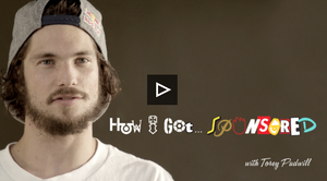 HOW I GOT SPONSORED TOREY PUDWILL