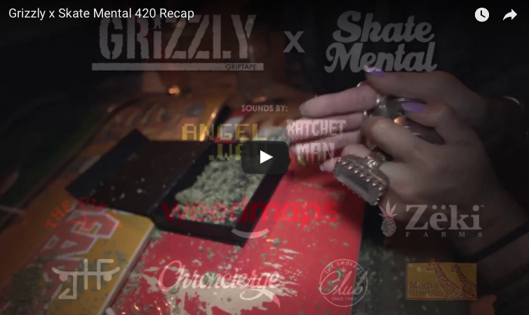 Grizzly x Skate Mental 4/20 Recap