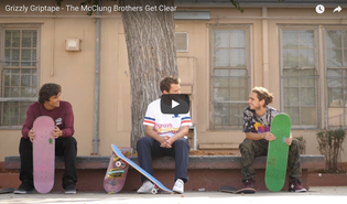 Grizzly Griptape - The McClung Brothers Get Clear