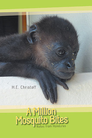 A Million Mosquito Bites by H.E.Christoff