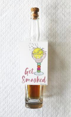 Bloom Designs Bottle Tag Get Smashed Print
