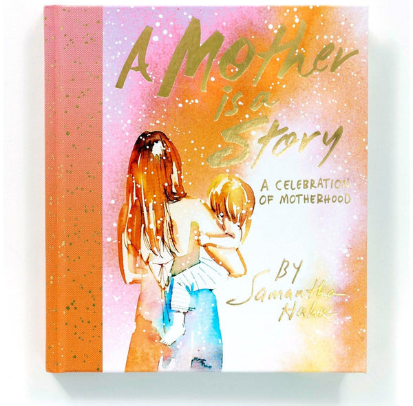 A Mother is a Story Book is a celebration of motherhood