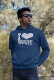 I Love House Music Unisex Hoodies Various Colors