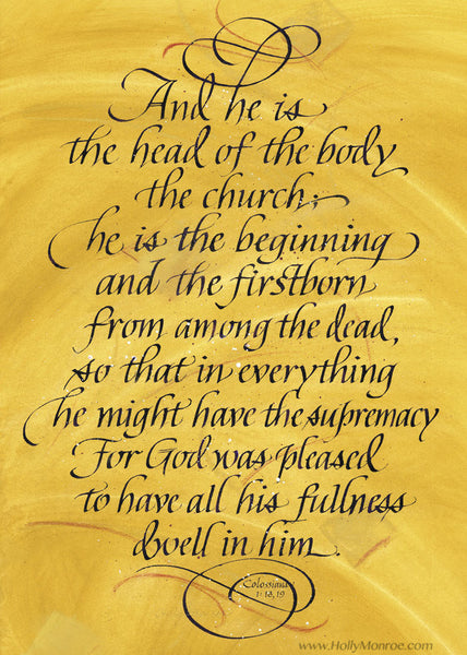 Holly Monroe Calligraphy Art Print And He is the head of the body the church Colossians