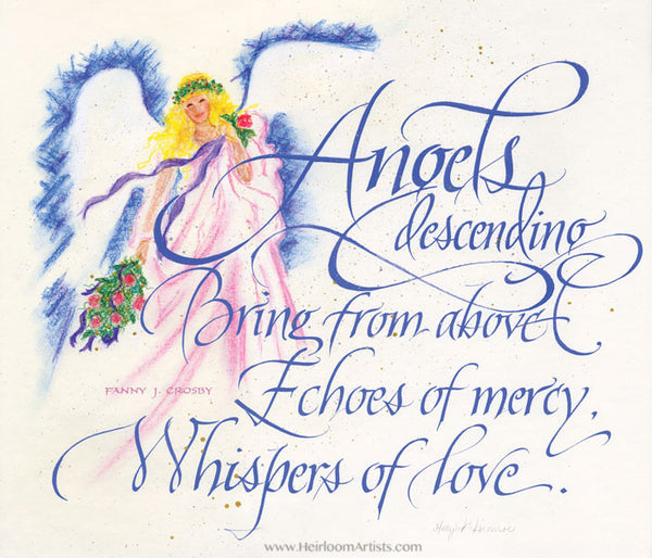 Holly Monroe calligraphy print Angels descending bring from above Echoes of mercy Whispers of love Fanny Crosby