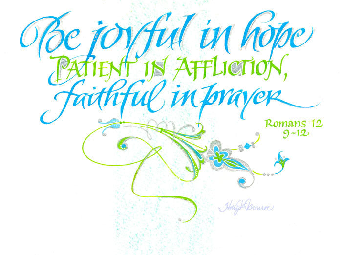 Holly Monroe calligraphy print Be Joyful in Hope Patient in Affliction Faithful in Prayer Romans
