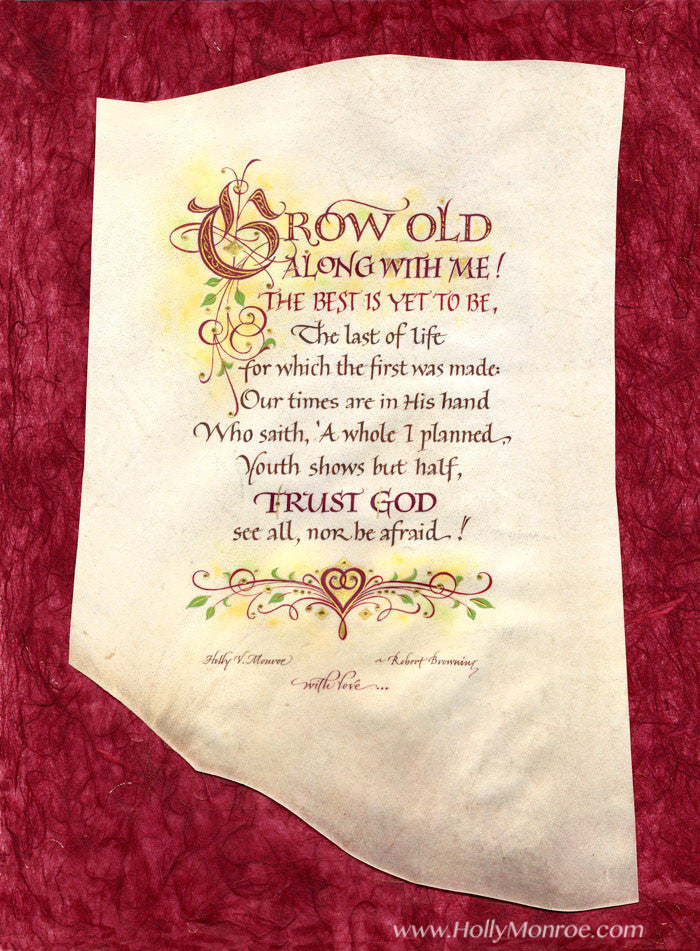 Grow Old along with Me Robert Browning Holly Monroe calligraphy print