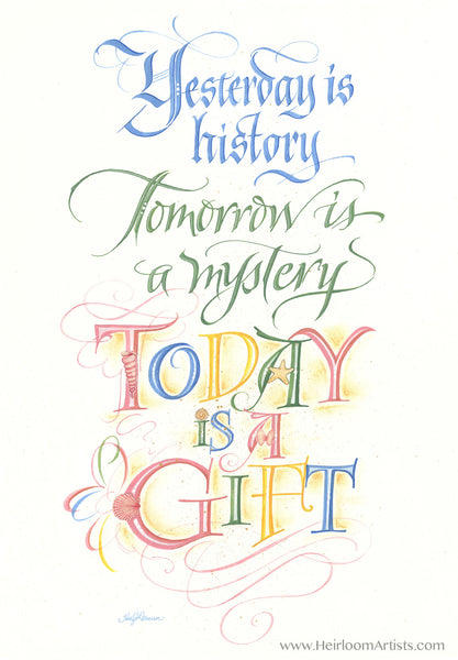 Today is a gift Holly Monroe Calligraphy Print Alice Morse Earle