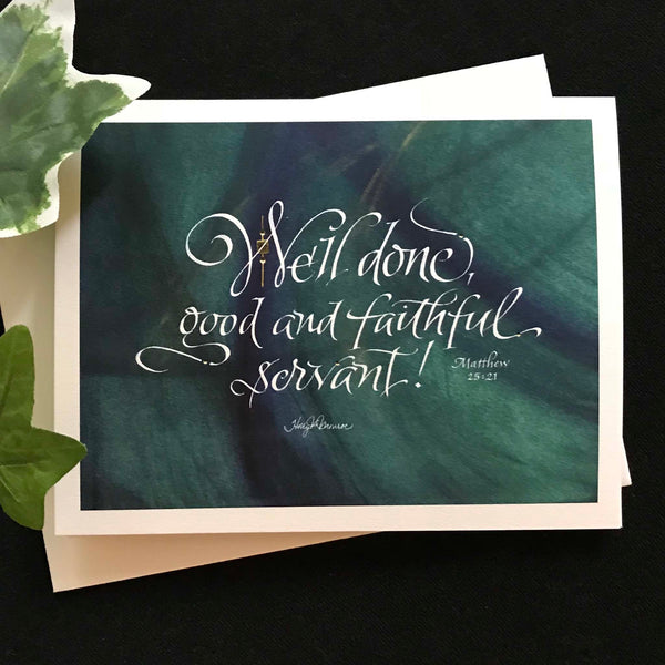 Well done, good faithful servant!  |  Calligrapher Holly Monroe