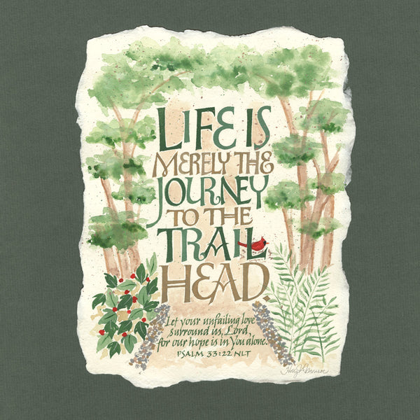 Life Is Merely The Journey  - Holly Monroe Calligraphy