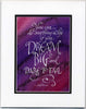 You can do anything in life if you Dream Big matted calligraphy print Holly Monroe
