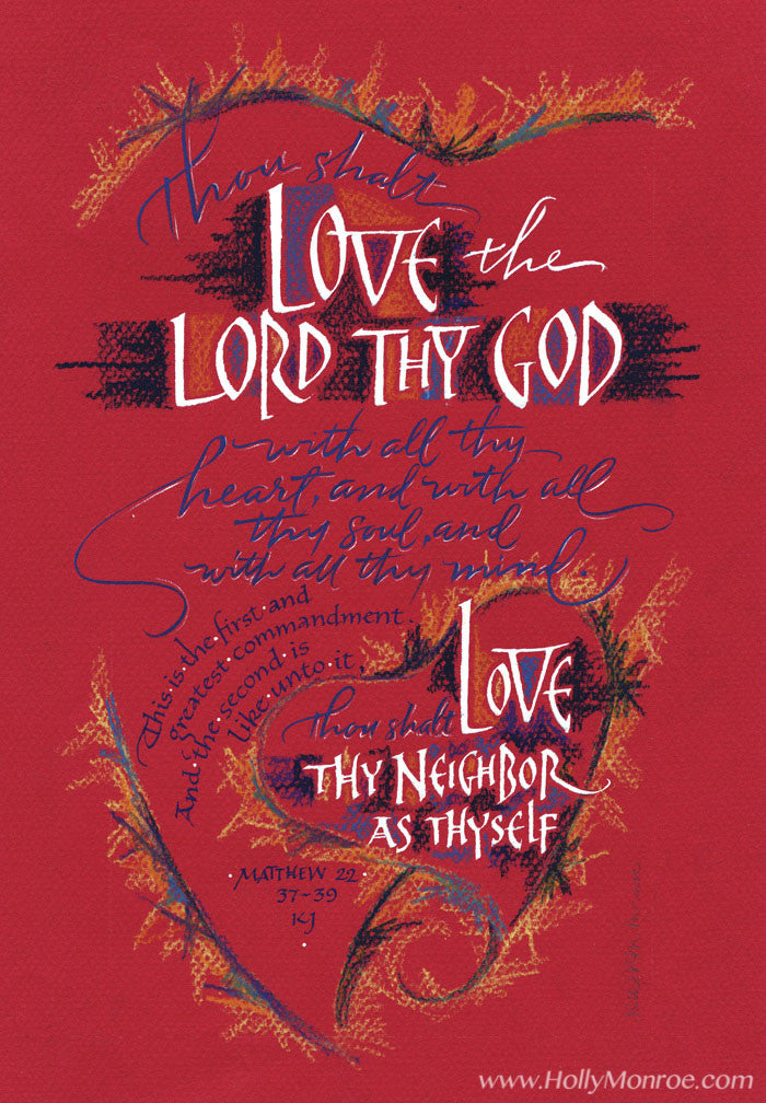 Love The Lord Thy God Matthew 22 37 Holly Monroe Calligraphy Print