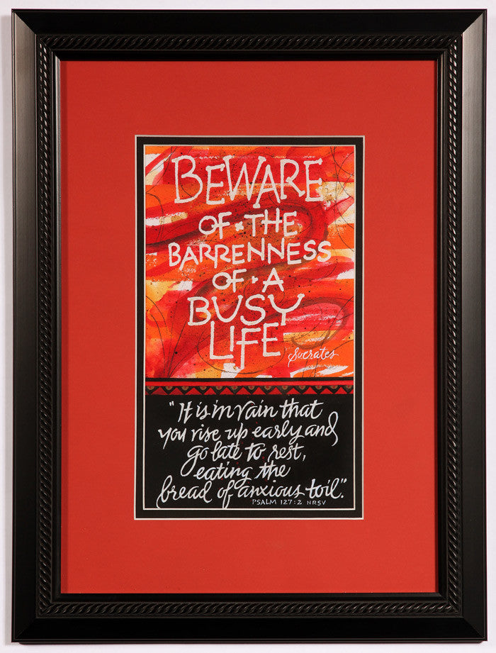 Holly Monroe calligraphy framed print Beware of the barrenness Socrates Vain that you rise up early Psalm