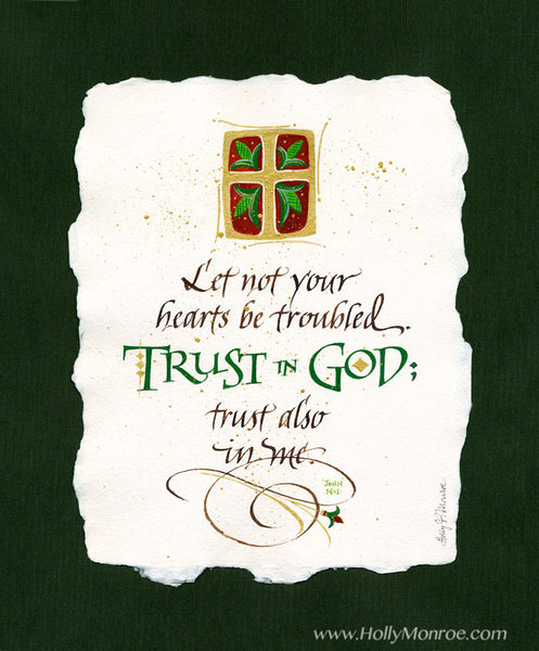 Trust In God John 14 verse 1 Holly Monroe Calligraphy Print