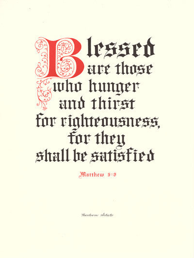 Clifford Mansley Heirloom Artists Calligraphy print Blessed are those who hunger and thirst for righteousness
