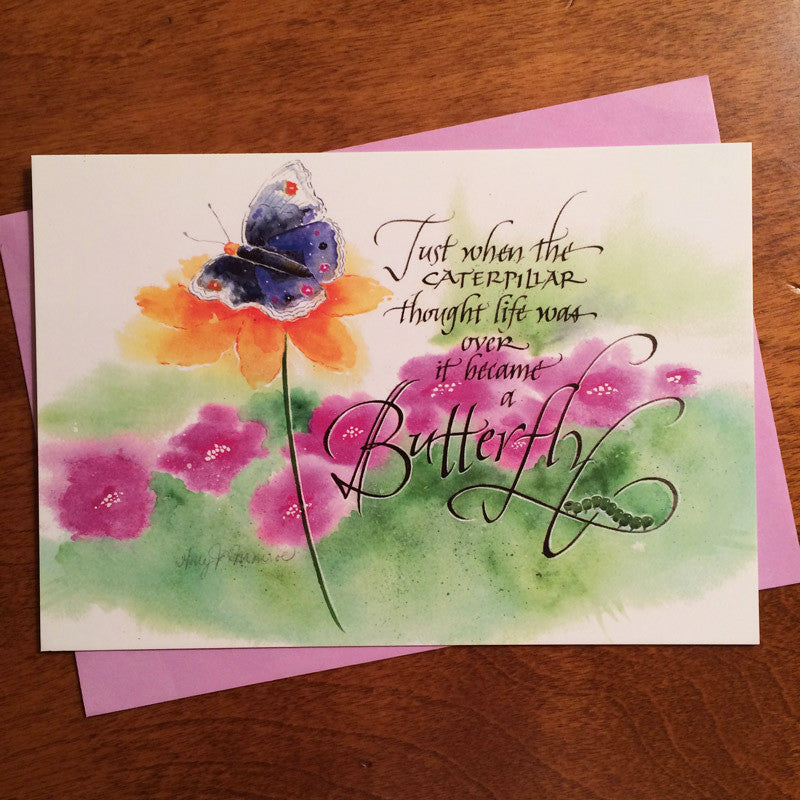 Just when the caterpillar thought life was over...Butterfly encouragement card and envelope by calligrapher Holly Monroe